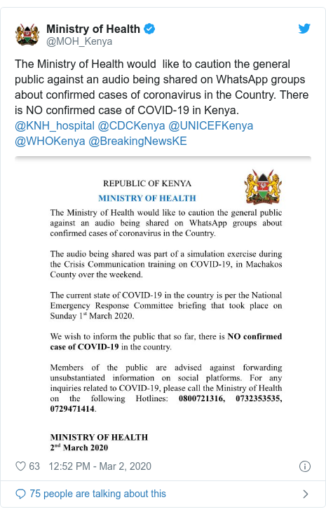 Twitter post by @MOH_Kenya: The Ministry of Health would like to caution the general public against an audio being shared on WhatsApp groups about confirmed cases of coronavirus in the Country. There is NO confirmed case of COVID-19 in Kenya. @KNH_hospital @CDCKenya @UNICEFKenya @WHOKenya @BreakingNewsKE